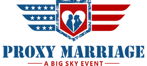 Proxy Marriage - A Big Sky Event